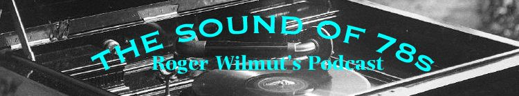 The Sound of 78s - podcast